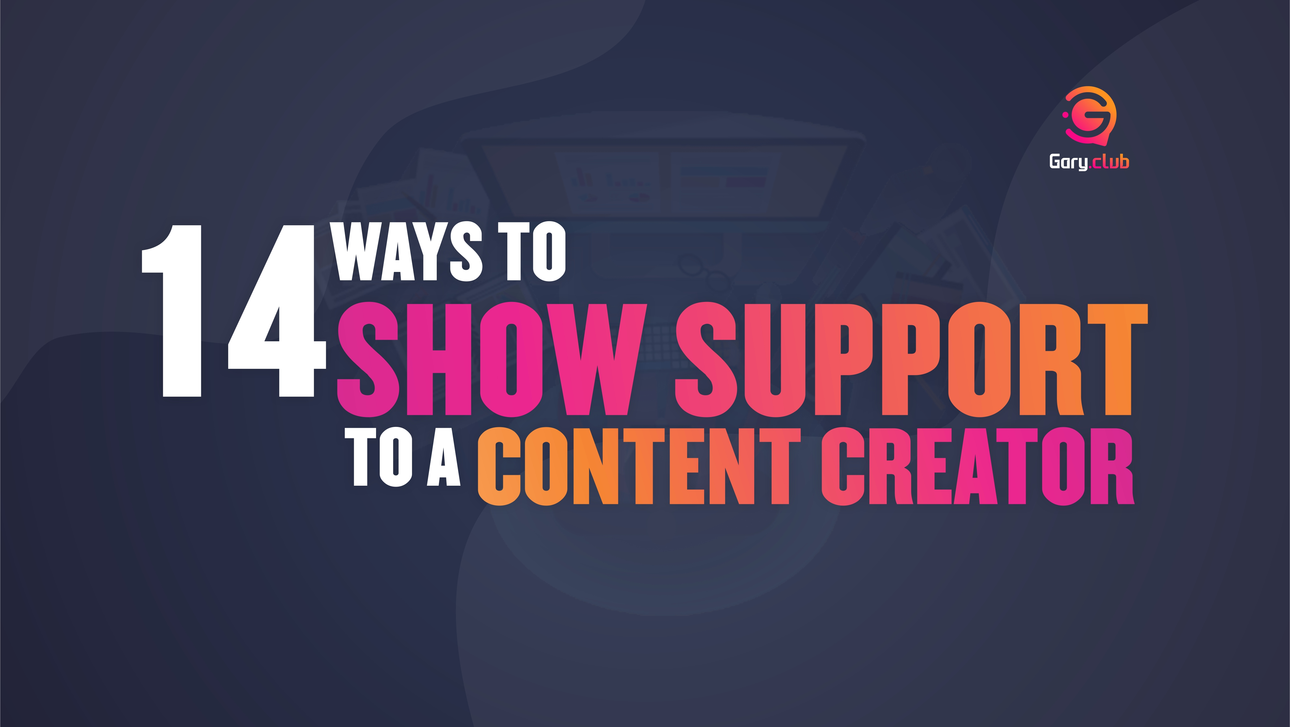 14 way to show Support to a content creator img (1)