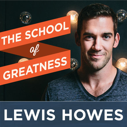 The School of Greatness Podcast with Lewis Howes