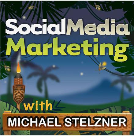 Social Media Marketing Podcast with Michael Stelzner